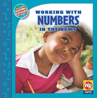 Working With Numbers in the News By Bussell, Linda